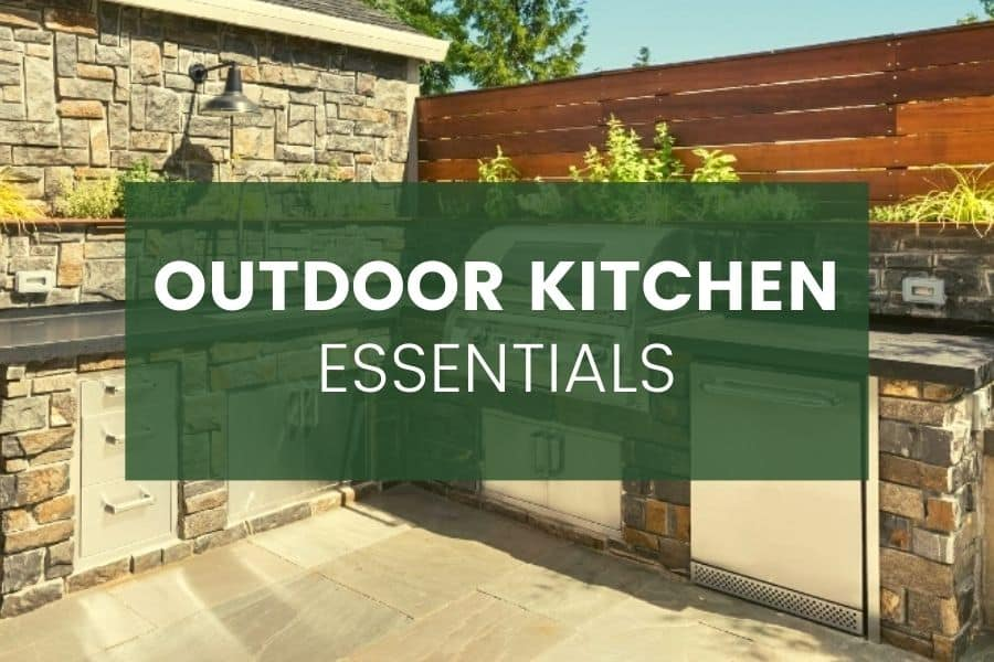 Outdoor Kitchen Essentials - An 11 Elements Must-Have List