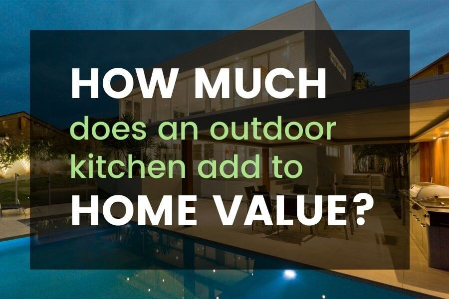 How much does an outdoor kitchen add to home value?
