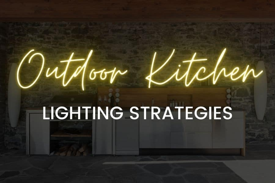 Outdoor kitchen lighting strategies