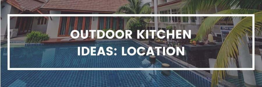 outdoor kitchen ideas location