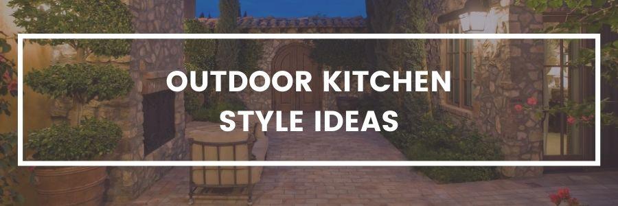 outdoor kitchen style ideas