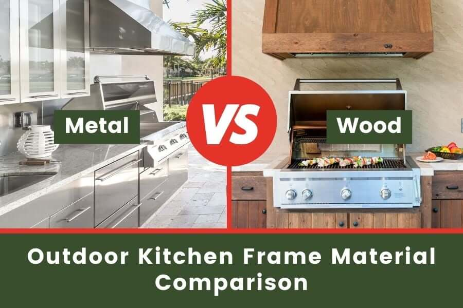 outdoor kitchen frame material comparion metal vs wood