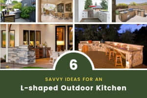 6 Savvy Ideas for an L-shaped Outdoor Kitchen (+ Pictures)